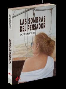 Las sombras del pensador de Jaume Mesquida. Editorial Adarve. Publicar un libro