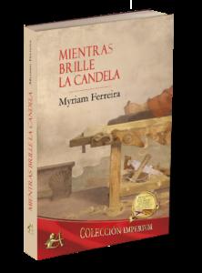 Mientras brille la candela de la autora Myriam Ferreira. Editorial Adarve, publicar un libro
