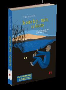 Portada del libro Se come de p... madre en Asturies. Una aventura del cabo Heredia de Ernesto Viarde. Editorial Adarve. Publicar un libro