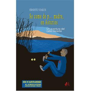 Se come de p… madre, en Asturies Una aventura del cabo Heredia