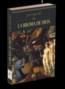 Portada del libro La broma de Dios de José Melero. Editorial Adarve, publicar un libro