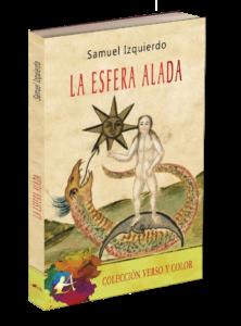 Portada del libro La esfera alada de Samuel Izquierdo. Editorial Adarve, colección Verso y color. Publicar un libro