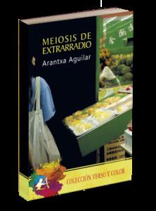Portada del libro Meiosis de extrarradio de Arantxa Aguilar. Editorial Adarve, publicar un libro