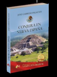 Portada del libro Conjura en Nueva España de José  Garrido Palacios. Editorial Adarve. Publicar un libro