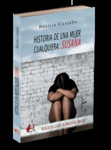 Portada del libro Historia de una mujer cualquiera de Beatriz Castaño. Editorial Adarve, publicar un libro