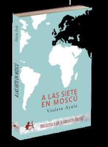 Portada de A las siete en Moscú de Violeta Ayala. Editorial Adarve, publicar un libro