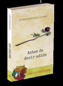 Antes de decir adiós de Lester Rodrígez Läzaro. Editorial Adarve, publicar un libro