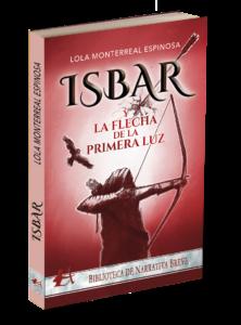 Portada del libro Isbar y la flecha de la primera luz de Lola Monterreal Espinosa. Editorial Adarve, publicar un libro