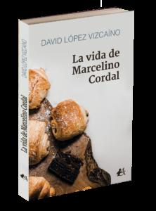 Portada del libro La vida de Marcelino Cordal de David López Vizcaíno. Editorial Adarve, publicar un libro