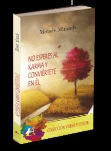 Portada del libro No esperes al karma y conviértete en él de Moises Miranda. Editorial Adarve, publicar un libro