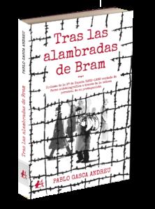 Portada del libro de Tras las alambradas de Bram de Pablo Gasca Andreu. Editorial Adarve, publicar un libro