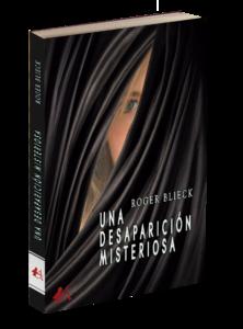 Portada de Una desaparición misteriosa de Roger Blieck. Editorial Adarve, publicar un libro