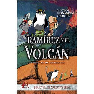 Leyendas de Animalia. Ramírez y el volcán