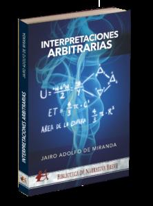 Portada del libro Interpretaciones arbitrarias. Editorial Adarve, editoriales que aceptan manuscritos