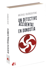 Portada del libro Un detective accidental en Donostia. Editorial Adarve, publicar un libro