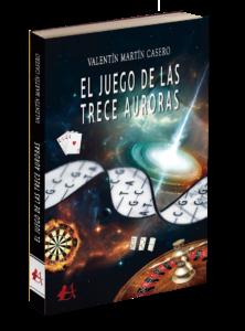Portada del libro El juego de las trece auroras. Editorial Adarve, editoriales de España