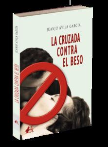 Portada del libro La cruzada contra el beso. Editorial Adarve, publicar un libro