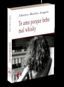 Portada del libro Te amor porque bebo mal whisky. Editorial Adarve, Editoriales que aceptan manuscritos