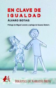 Portada del libro En clave de igualdad galardonado con el Premio Arquero de Plata 2019 en la categoría de No ficción. Editorial Adarve