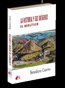 Portada del libro La historia y sus orígenes. El neolítico. Editorial Adarve, publicar un libro