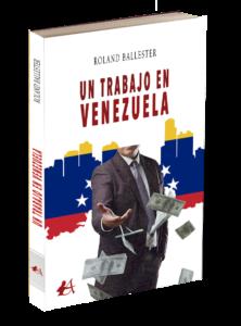 Portada del libro Un trabajo en Venezuela. Editorial Adarve, publicar un libro