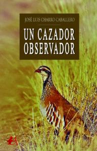 Un cazador observador. Editorial Adarve, editoriales que aceptan manuscritos